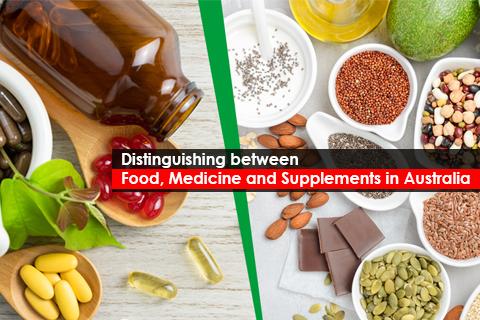 Distinguishing between Food, Medicine and Supplements in Australia
