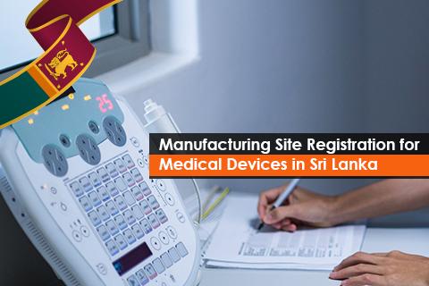 Manufacturing Site Registration for Medical Devices in Sri Lanka