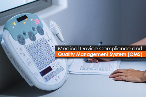 Medical Device Compliance and Quality Management System (QMS)