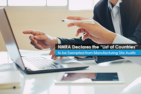"""NMRA Declares the """"List of Countries"""" to be Exempted from Manufacturing Site Audits"""