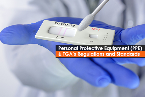 Personal Protective Equipment (PPE) & TGA's Regulations and Standards