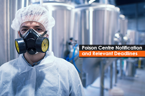 Poison Centre Notification and Relevant Deadlines