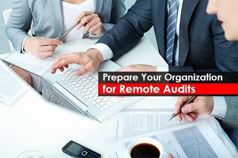 Prepare Your Organization for Remote Audits