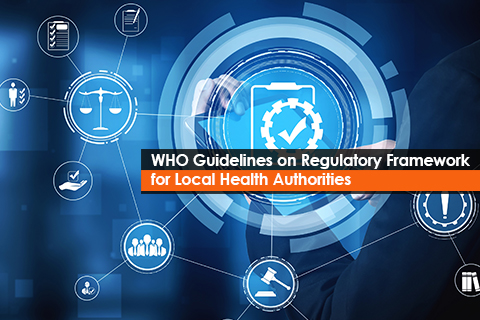 WHO Guidelines on Regulatory Framework for Local Health Authorities