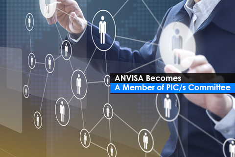 ANVISA Becomes a Member of PIC/s Committee