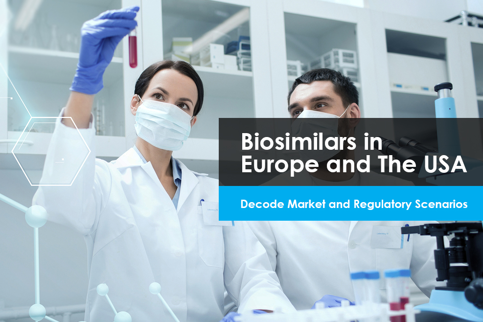 Biosimilars in Europe and The USA: Decode Market and Regulatory Scenarios