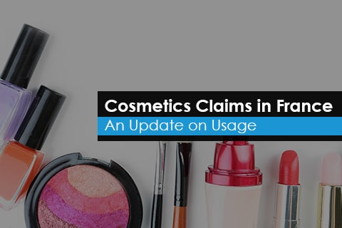 Cosmetics Claims in France - An Update on Usage