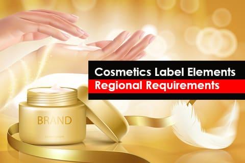 Cosmetics label element requirements in various regions