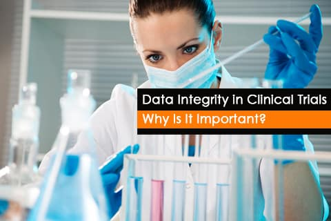 Importance of Data Integrity in Clinical Trials
