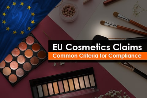 EU Cosmetics Claims - Common Criteria for Compliance