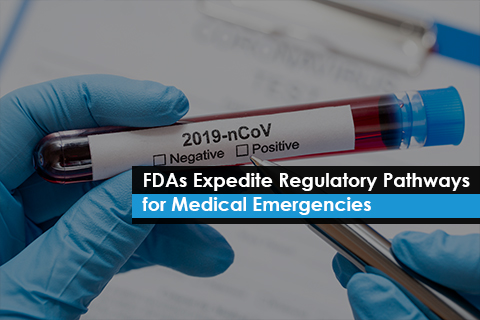FDAs Expedite Regulatory Pathways for Medical Emergencies
