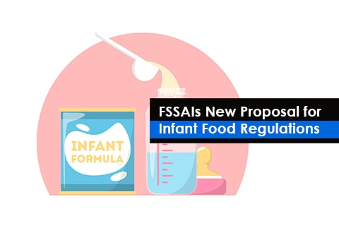 FSSAIs New Proposal for Infant Food Regulations
