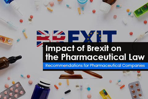 Impact of Brexit on the Pharmaceutical Law  Recommendations for Pharmaceutical Companies