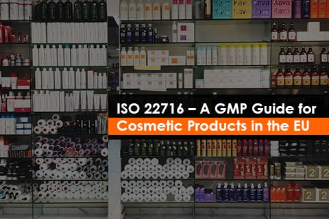 ISO 22716 – A GMP Guide for Cosmetic Products in the EU