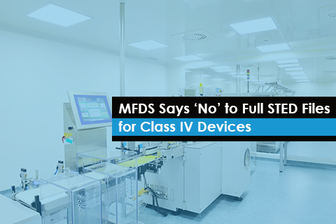 MFDS Says 'No' to Full STED Files for Class IV Devices