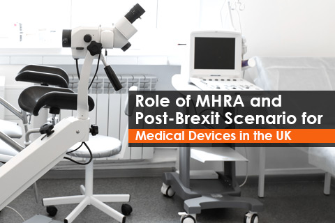 Role of MHRA and Post-Brexit Scenario for Medical Devices in the UK