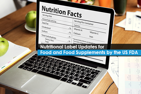 Nutritional Label Updates for Food and Food Supplements by the US FDA