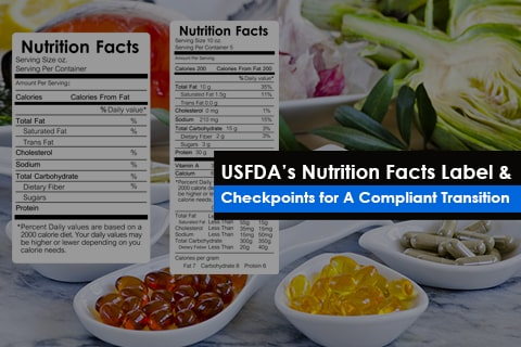 USFDA's Nutrition Facts Label &  Checkpoints for A Compliant Transition