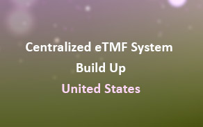 Successfully Built up Centralized eTMF System