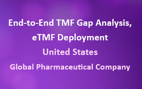 End-to-End TMF Gap Analysis, eTMF deployment and CAPA resolution