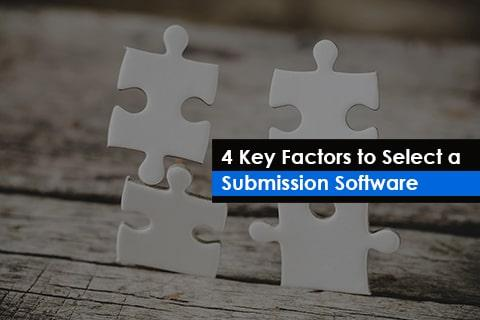4 Key Factors to Select a Submission Software