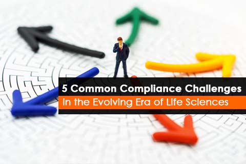5 Common Compliance Challenges in Life Sciences Industry