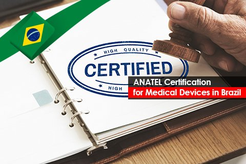 ANATEL Certification for Medical Devices in Brazil
