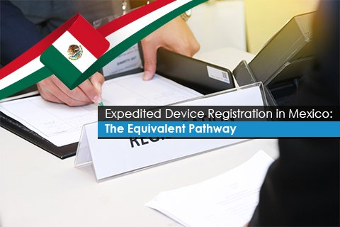 Expedited Device Registration in Mexico: The Equivalent Pathway