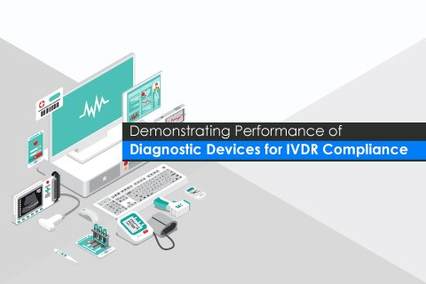 An Exclusive Webinar: Demonstrating Performance of Diagnostic Devices for IVDR Compliance