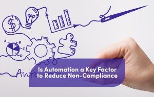 Automation procedures to reduce Non-Compliance