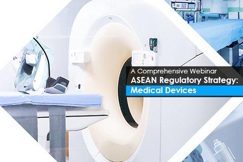 A Comprehensive Webinar – ASEAN Regulatory Strategy : Medical Devices