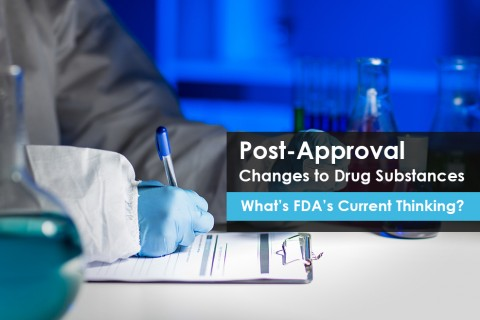 USFDA guidance on Post-Approval Changes to Drug Substances