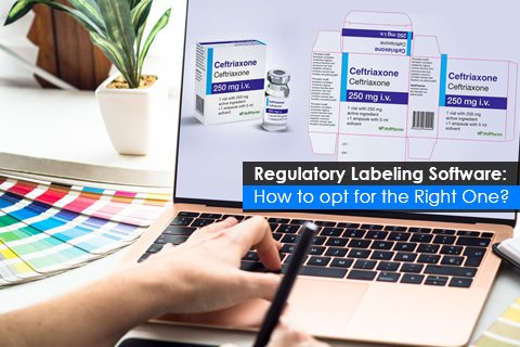 Regulatory Labeling Software: How to opt for the Right One?