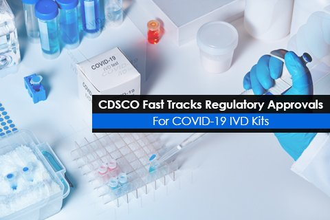 CDSCO Fast Tracks Regulatory Approvals For COVID-19 IVD Kits