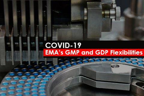 COVID-19: EMA's GMP and GDP Flexibilities