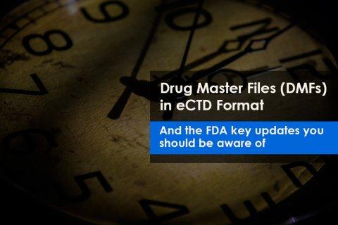 Drug Master Files (DMFs) in eCTD Format & FDA updates