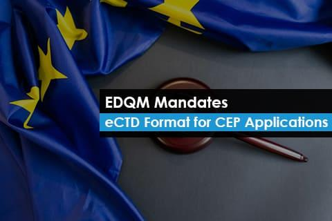EDQM Mandates eCTD Format for CEP Applications