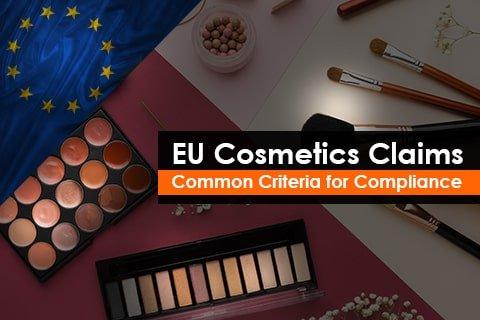 EU Cosmetics Claims - Common Criteria for Compliance