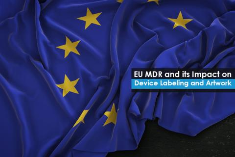 EU MDR and its Impact on Device Labeling and Artwork