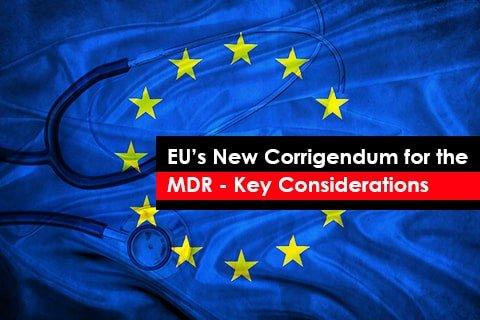 EU's New Corrigendum for the MDR - Key Considerations