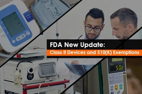 FDA New Update: Class II Devices and 510(K) Exemptions