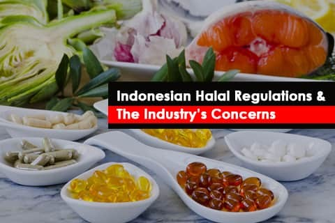 Indonesian Halal Regulations & Industry's Concerns