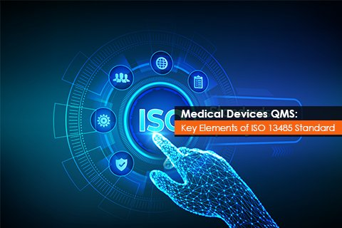 medical-devices-qms-key-elements-of-iso-13485-standard