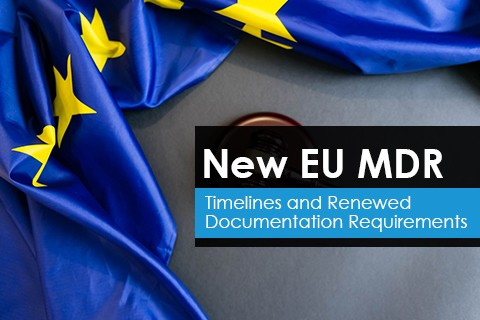 New EU MDR Timelines & Renewed Documentation Requirements