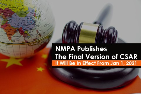 NMPA Publishes The Final Version of CSAR - It Will Be In Effect From Jan 1, 2021