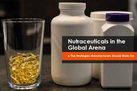 Global Regulatory and Market Strategies for Nutraceuticals Manufacturers