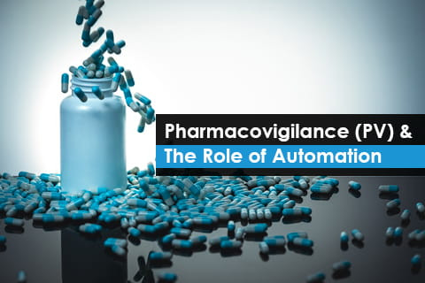 Role of Automation in Pharmacovigilance (PV)