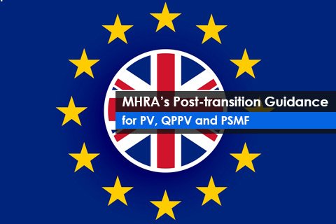 MHRA's Post-transition Guidance for PV, QPPV and PSMF