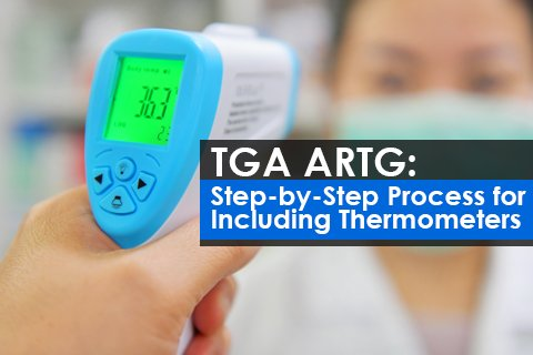 TGA ARTG: Step-by-Step Process for Including Thermometers