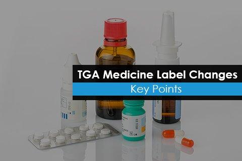 TGA Medicine Label Changes - Key Points